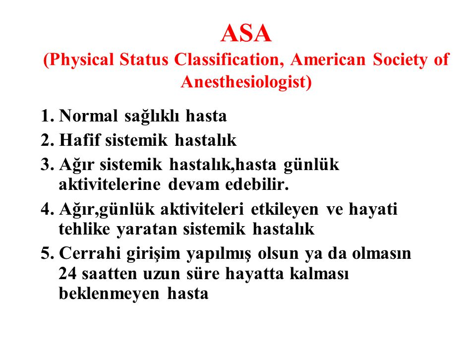 ASA (Physical Status Classification, American Society of Anesthesiologist)