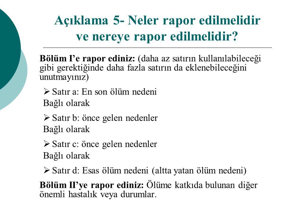 Açıklama 5- Neler rapor edilmelidir ve nereye rapor edilmelidir