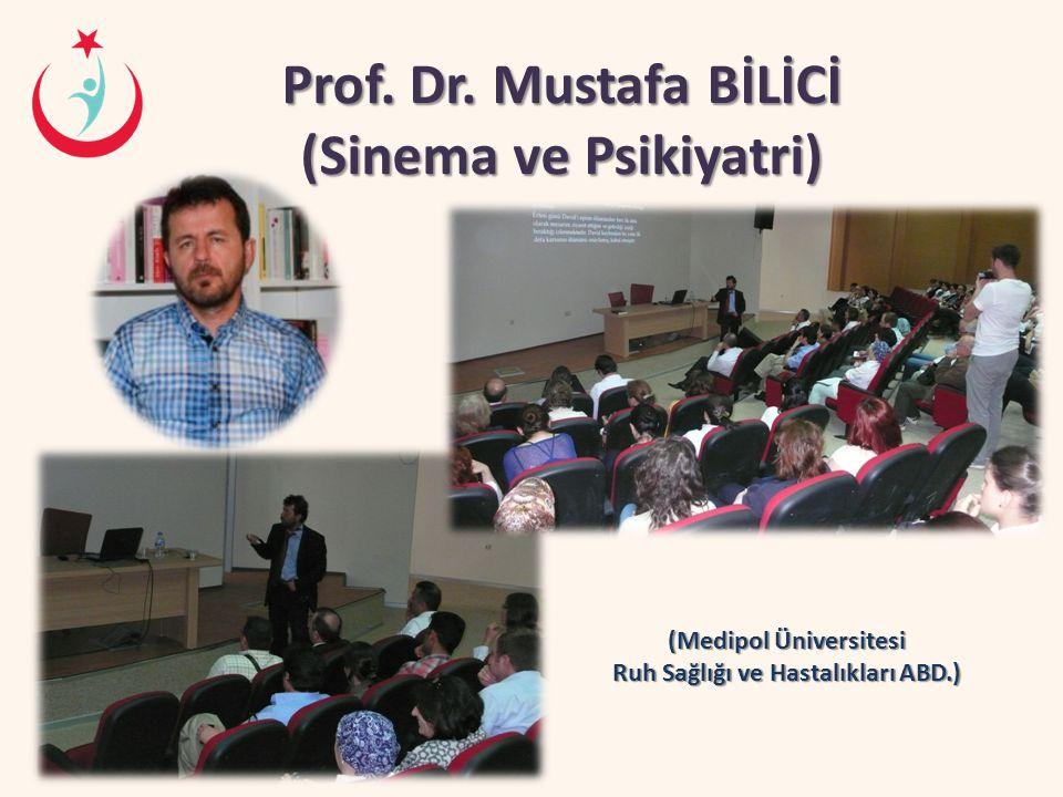 Prof. Dr. Mustafa BİLİCİ (Sinema ve Psikiyatri)