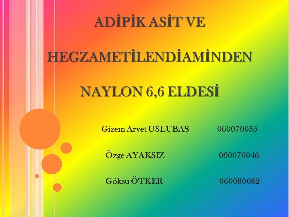 ADİPİK ASİT VE HEGZAMETİLENDİAMİNDEN NAYLON 6,6 ELDESİ