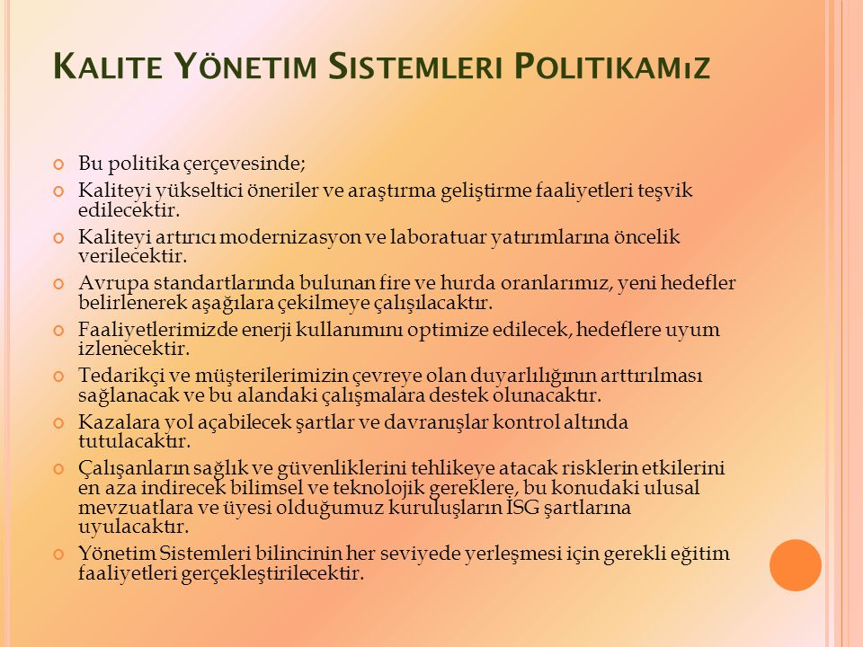 Kalite Yönetim Sistemleri Politikamız