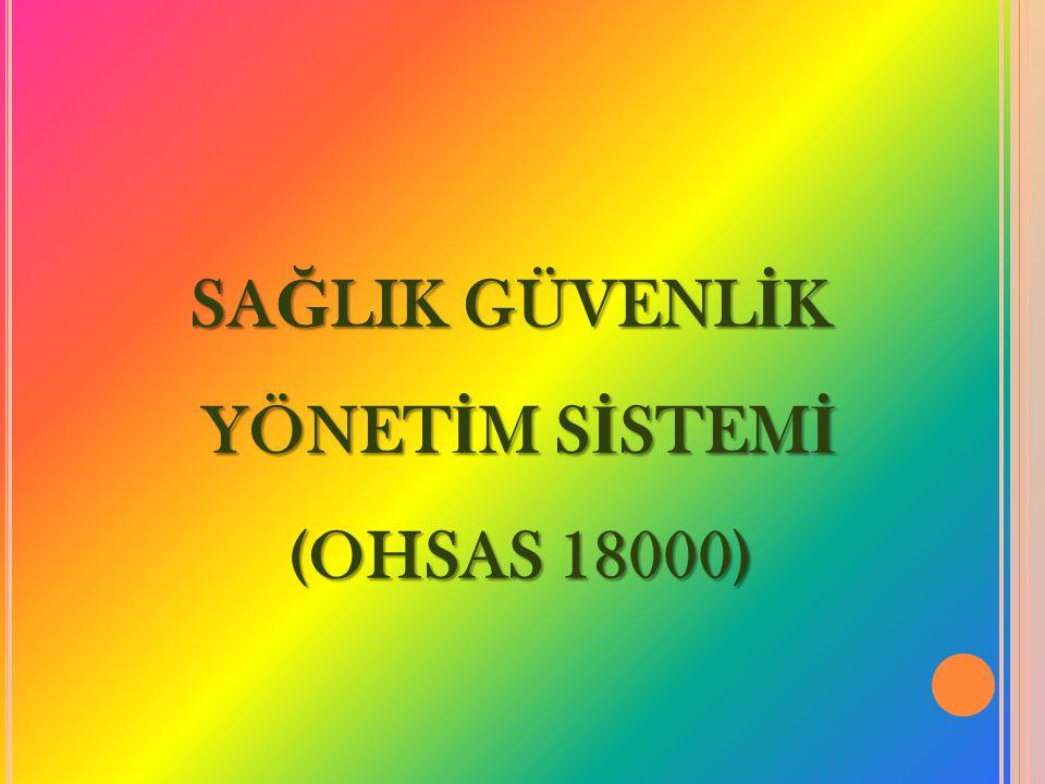 SAĞLIK GÜVENLİK YÖNETİM SİSTEMİ (OHSAS 18000)