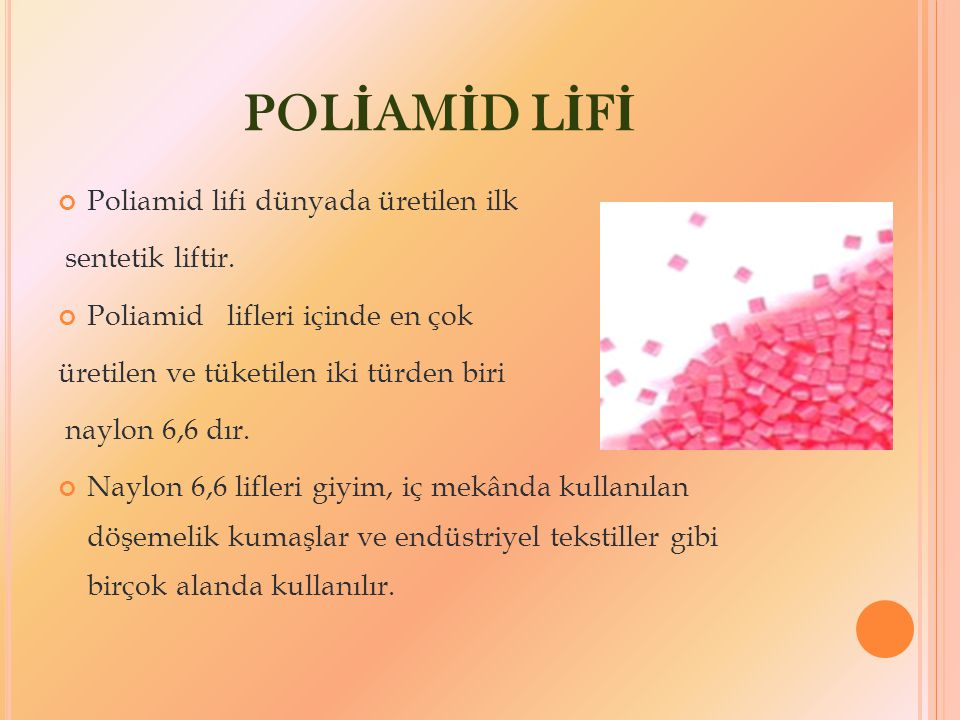 POLİAMİD LİFİ Poliamid lifi dünyada üretilen ilk sentetik liftir.