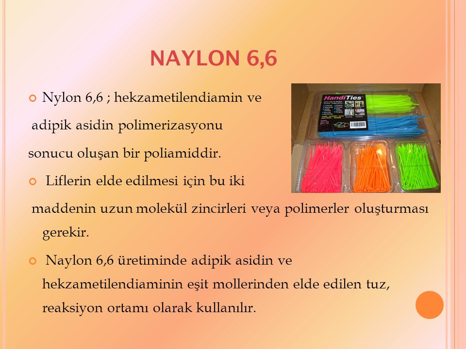 NAYLON 6,6 Nylon 6,6 ; hekzametilendiamin ve