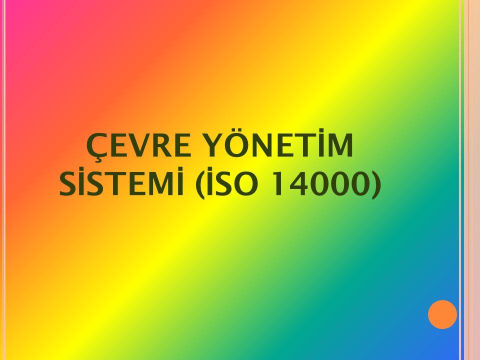 ÇEVRE YÖNETİM SİSTEMİ (İSO 14000)