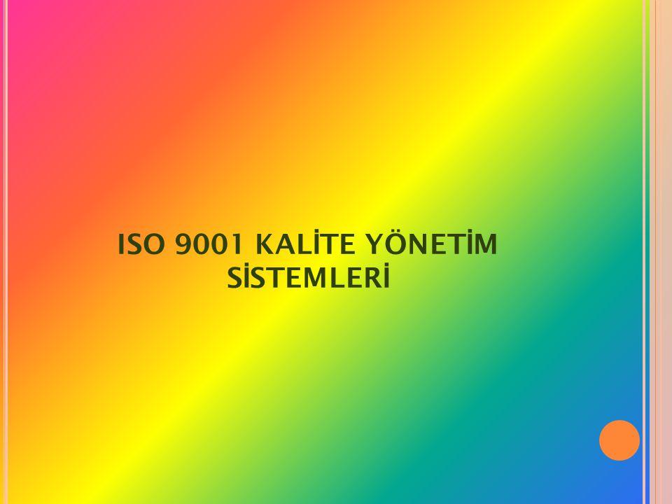 ISO 9001 KALİTE YÖNETİM SİSTEMLERİ
