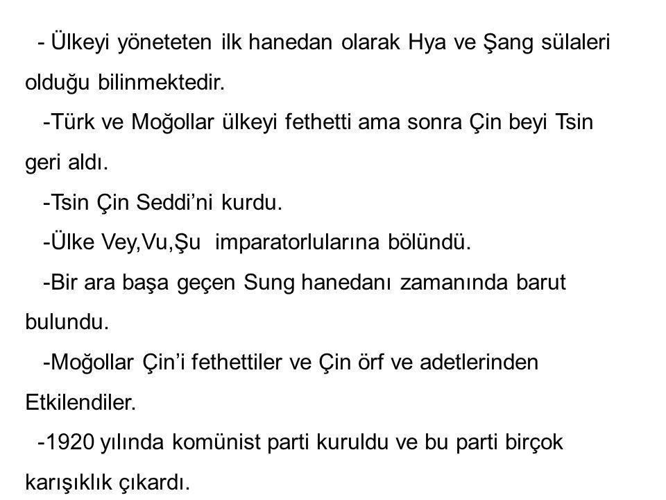 - Ülkeyi yöneteten ilk hanedan olarak Hya ve Şang sülaleri
