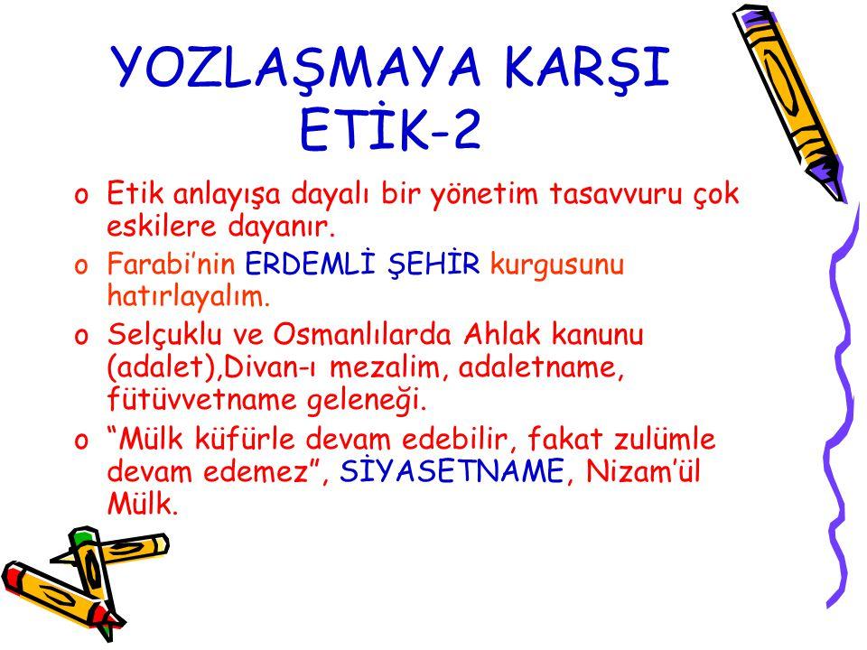 YOZLAŞMAYA KARŞI ETİK-2