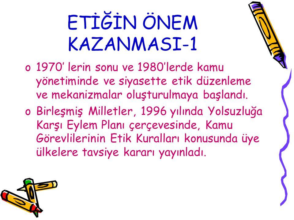 ETİĞİN ÖNEM KAZANMASI-1
