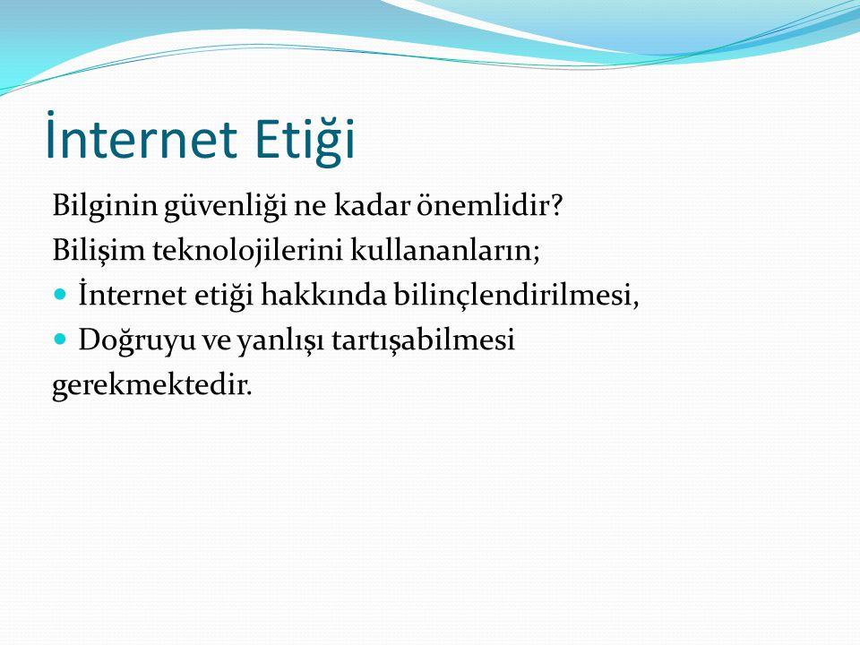 İnternet Etiği Bilginin güvenliği ne kadar önemlidir