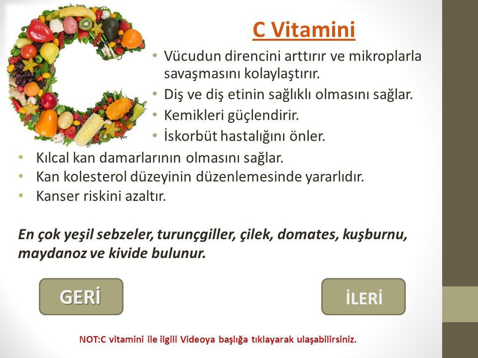 C Vitamini Vücudun direncini arttırır ve mikroplarla savaşmasını kolaylaştırır. Diş ve diş etinin sağlıklı olmasını sağlar.