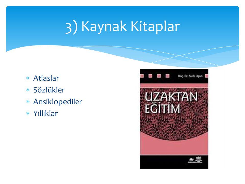 3) Kaynak Kitaplar Atlaslar Sözlükler Ansiklopediler Yıllıklar