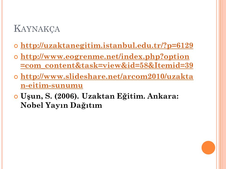 Kaynakça http://uzaktanegitim.istanbul.edu.tr/ p=6129