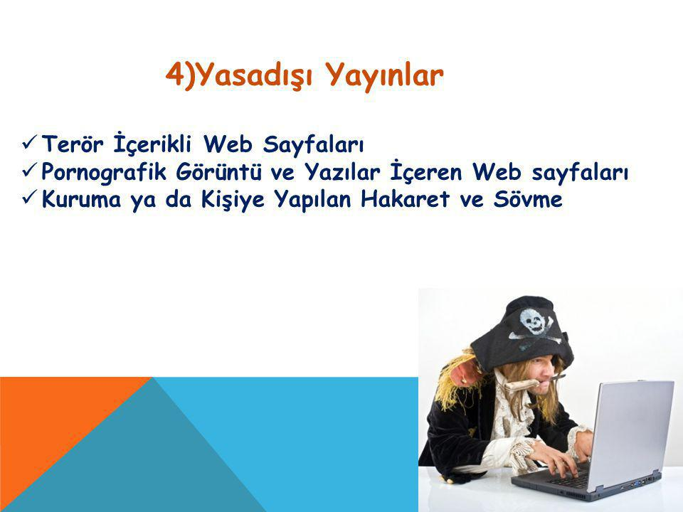 4)Yasadışı Yayınlar Terör İçerikli Web Sayfaları