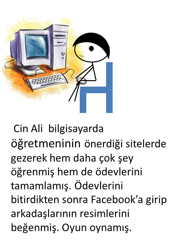 Cin Ali bilgisayarda öğretmeninin önerdiği sitelerde gezerek hem daha çok şey öğrenmiş hem de ödevlerini tamamlamış.