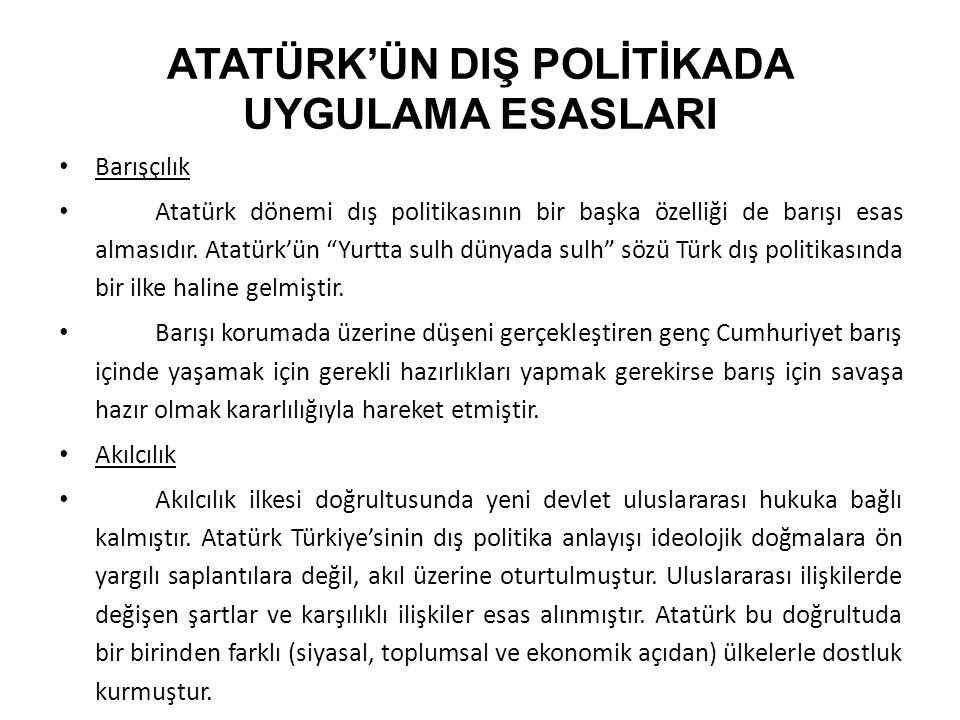 ATATÜRK'ÜN DIŞ POLİTİKADA UYGULAMA ESASLARI