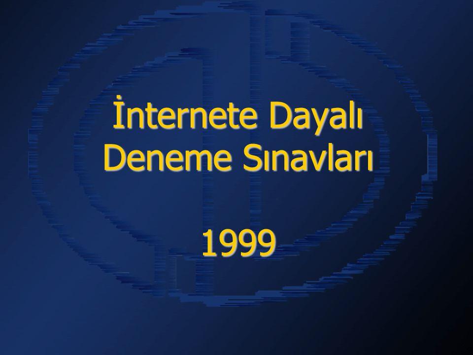 İnternete Dayalı Deneme Sınavları 1999