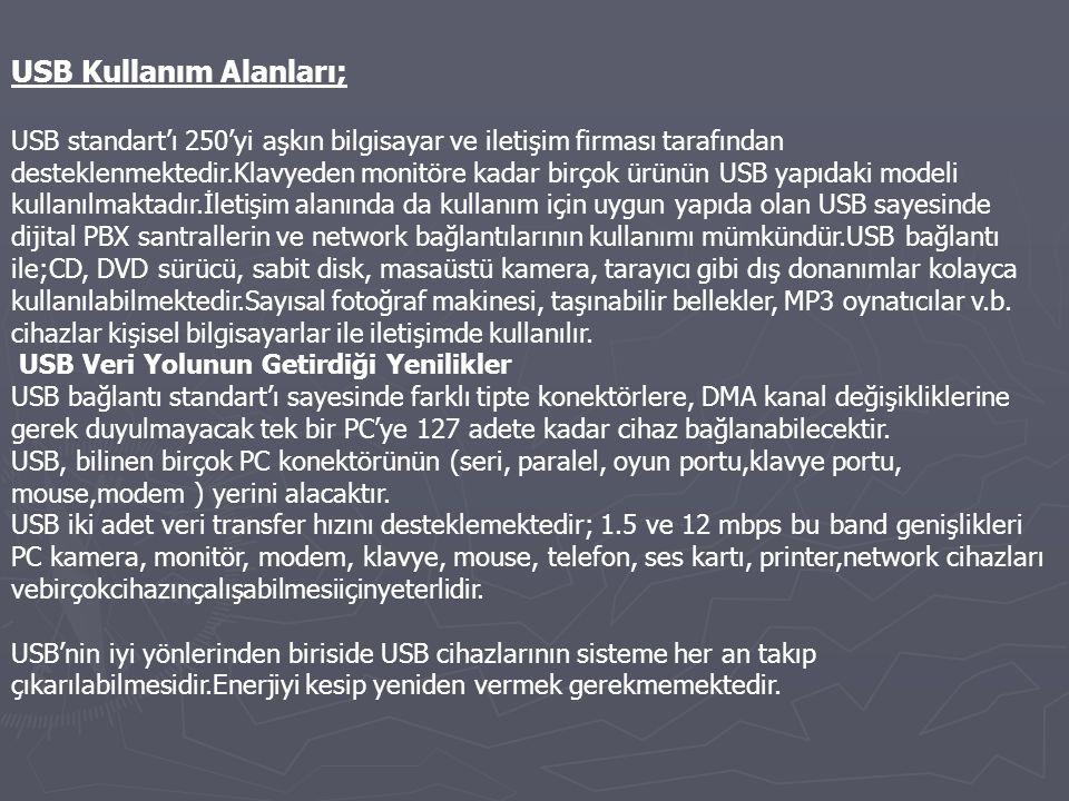 USB Kullanım Alanları;