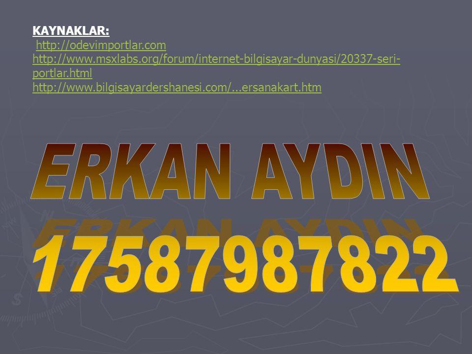 ERKAN AYDIN 17587987822 KAYNAKLAR: http://odevimportlar.com