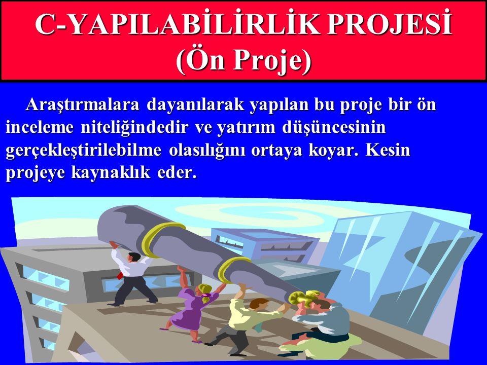 C-YAPILABİLİRLİK PROJESİ (Ön Proje)