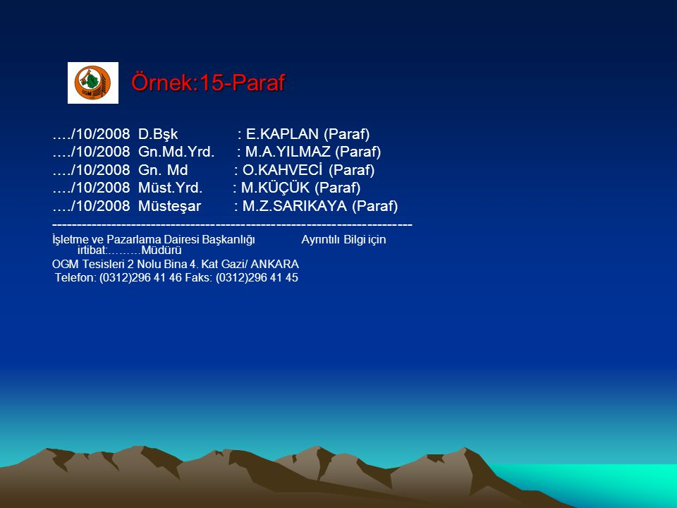 Örnek:15-Paraf …./10/2008 D.Bşk : E.KAPLAN (Paraf)