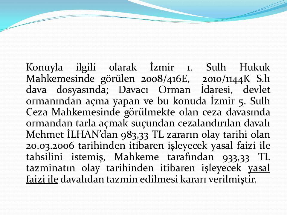 Konuyla ilgili olarak İzmir 1
