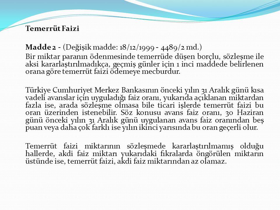 Temerrüt Faizi Madde 2 - (Değişik madde: 18/12/1999 - 4489/2 md