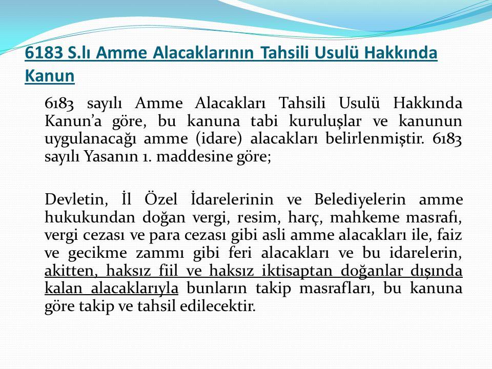 6183 S.lı Amme Alacaklarının Tahsili Usulü Hakkında Kanun