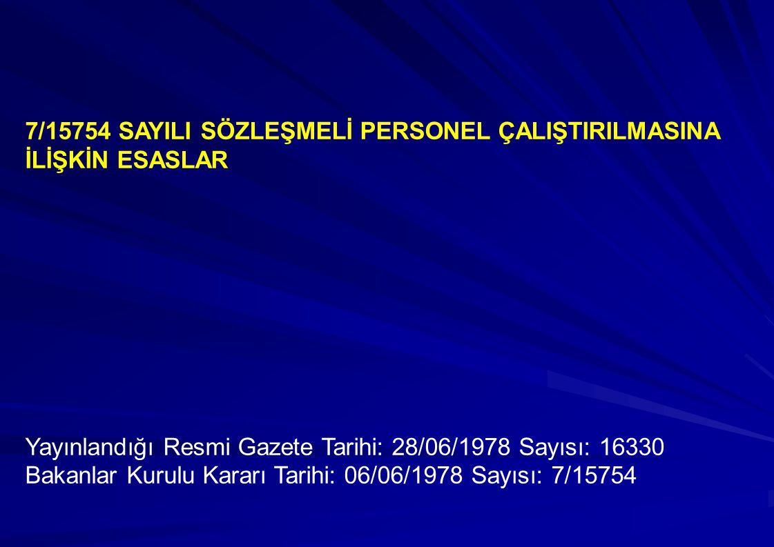 7/15754 SAYILI SÖZLEŞMELİ PERSONEL ÇALIŞTIRILMASINA İLİŞKİN ESASLAR