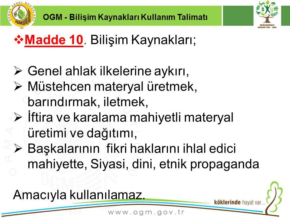 Madde 10. Bilişim Kaynakları; Genel ahlak ilkelerine aykırı,