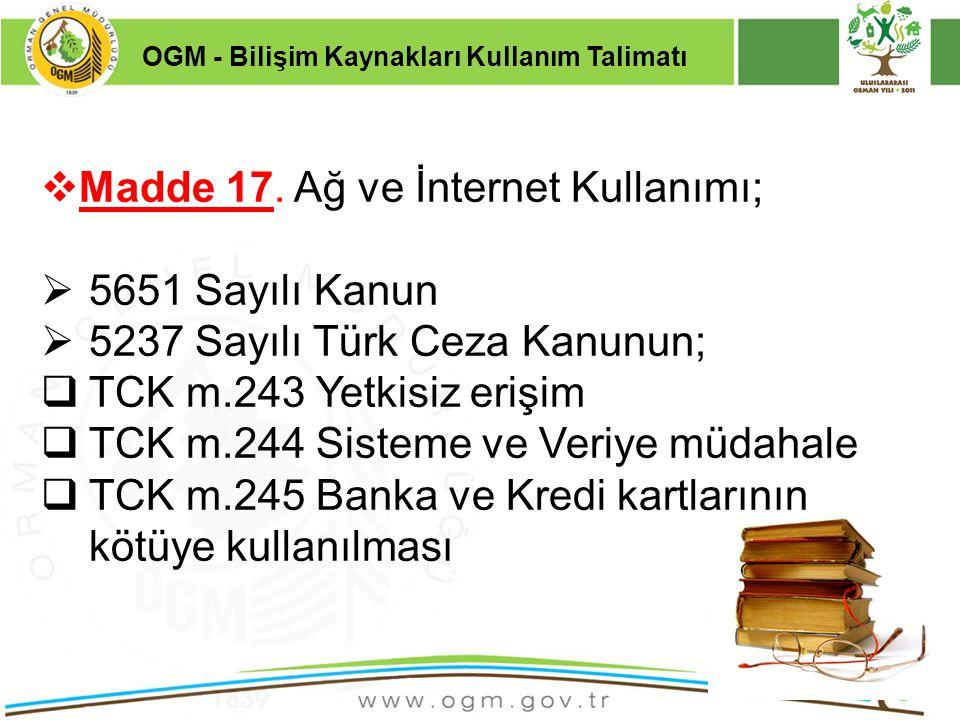 Madde 17. Ağ ve İnternet Kullanımı; 5651 Sayılı Kanun