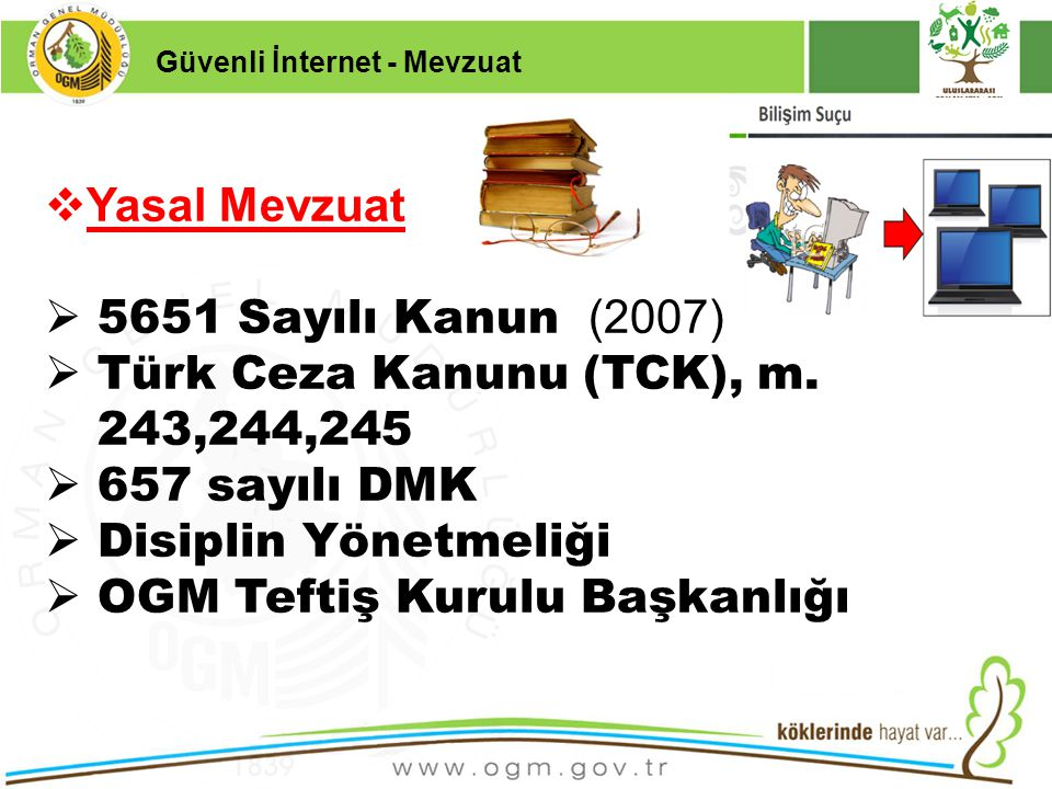 Türk Ceza Kanunu (TCK), m. 243,244,245 657 sayılı DMK