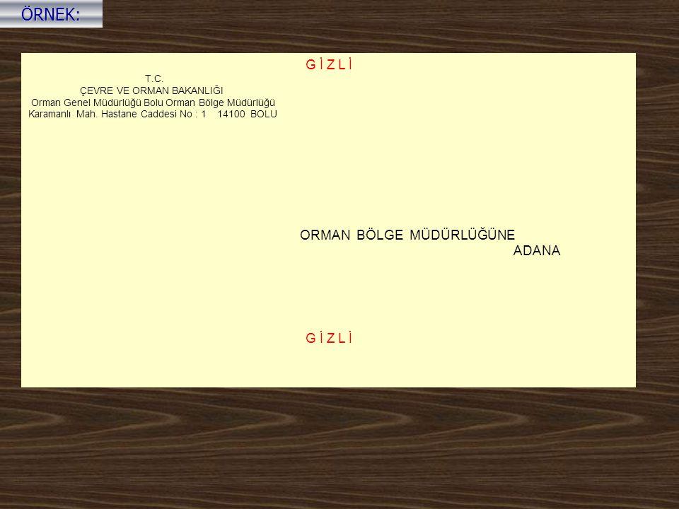 ÖRNEK: G İ Z L İ ADANA T.C. ÇEVRE VE ORMAN BAKANLIĞI