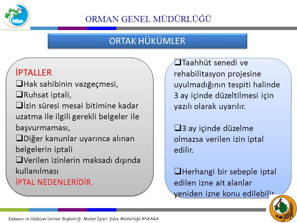 ORTAK HÜKÜMLER İPTALLER ORMAN GENEL MÜDÜRLÜĞÜ