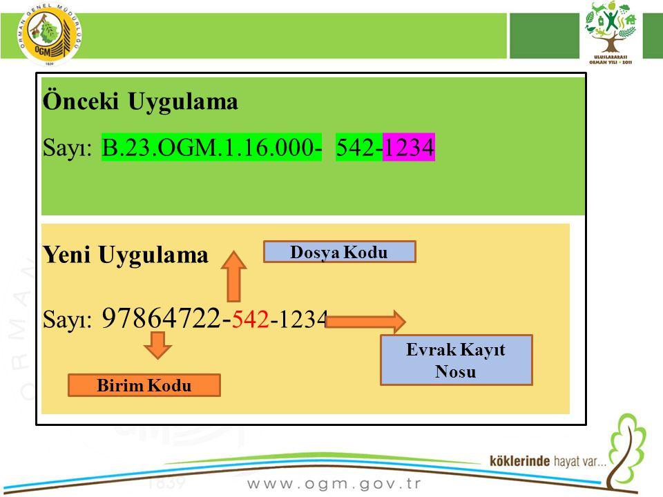 Önceki Uygulama Sayı: B.23.OGM.1.16.000- 542-1234 Yeni Uygulama