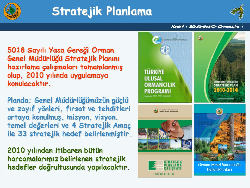 Stratejik Planlama Hedef : Sürdürülebilir Ormancılık…!