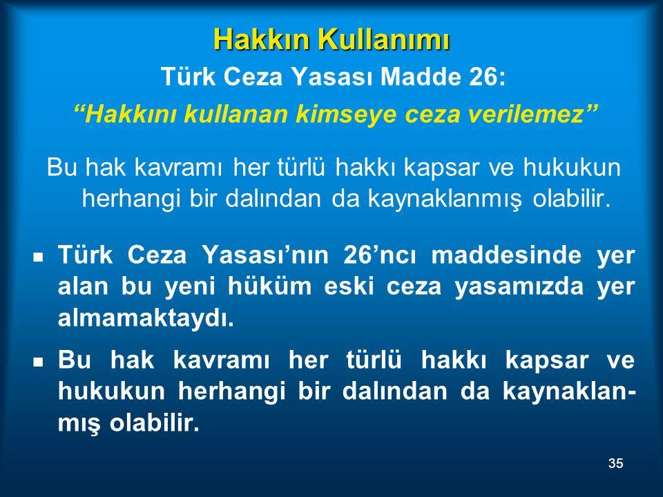 Türk Ceza Yasası Madde 26: Hakkını kullanan kimseye ceza verilemez