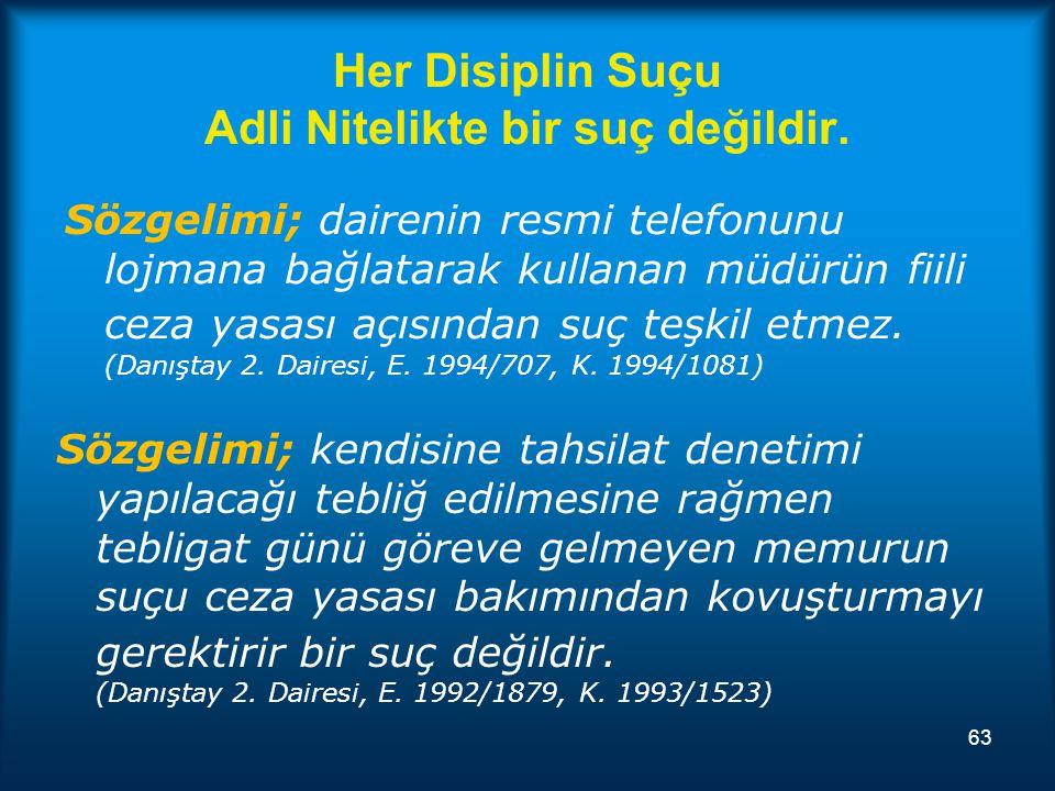 Her Disiplin Suçu Adli Nitelikte bir suç değildir.