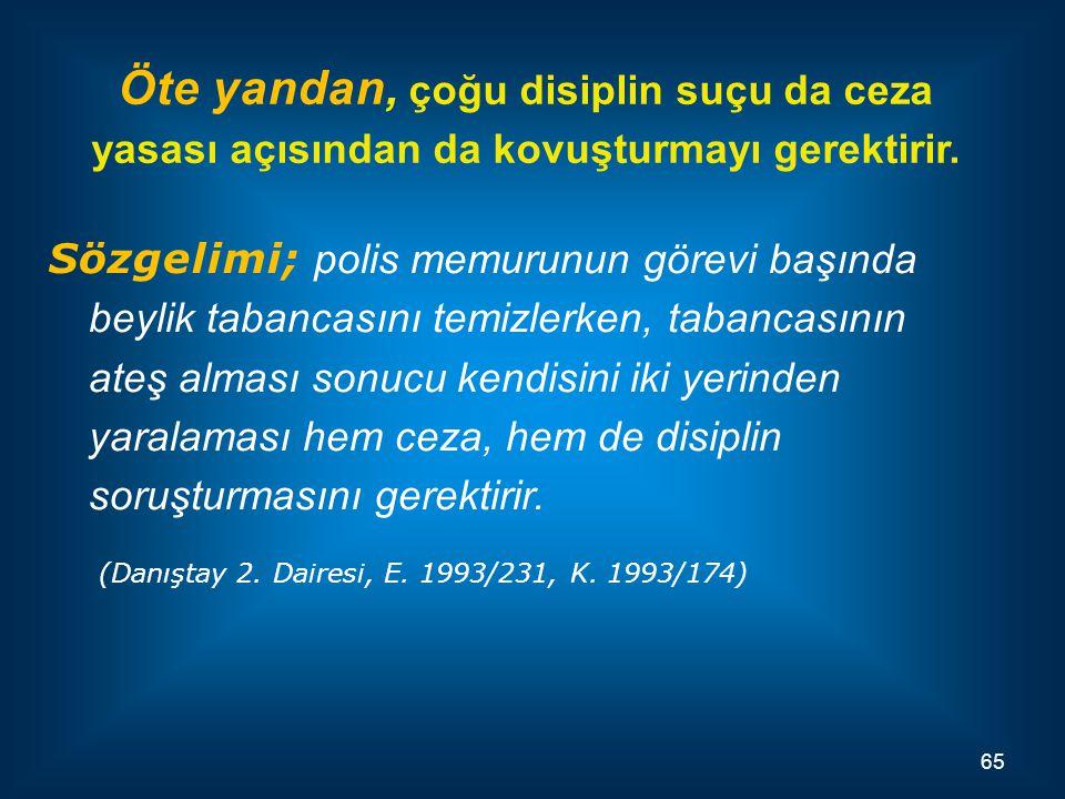 (Danıştay 2. Dairesi, E. 1993/231, K. 1993/174)
