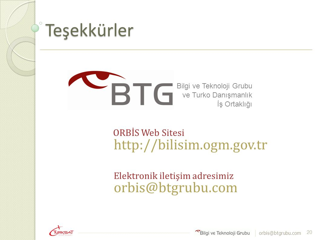 Teşekkürler http://bilisim.ogm.gov.tr orbis@btgrubu.com