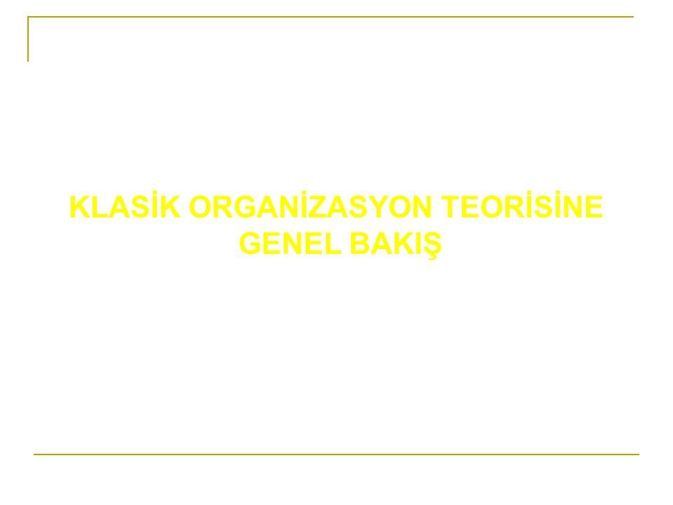 KLASİK ORGANİZASYON TEORİSİNE