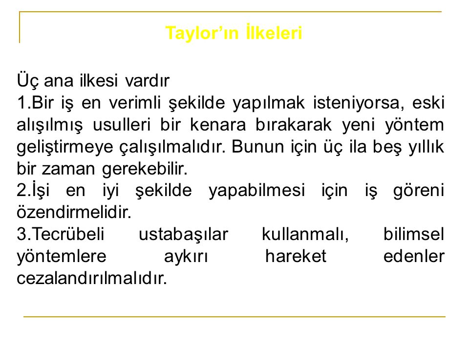 Taylor'ın İlkeleri Üç ana ilkesi vardır.