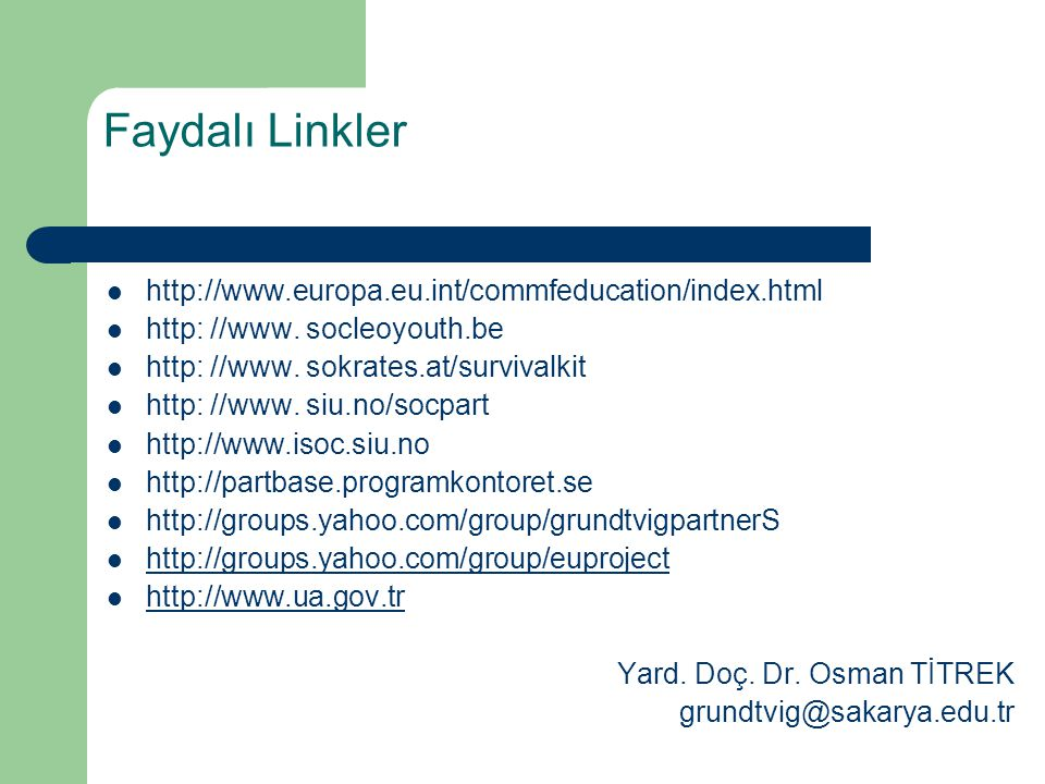 Faydalı Linkler http://www.europa.eu.int/commfeducation/index.html