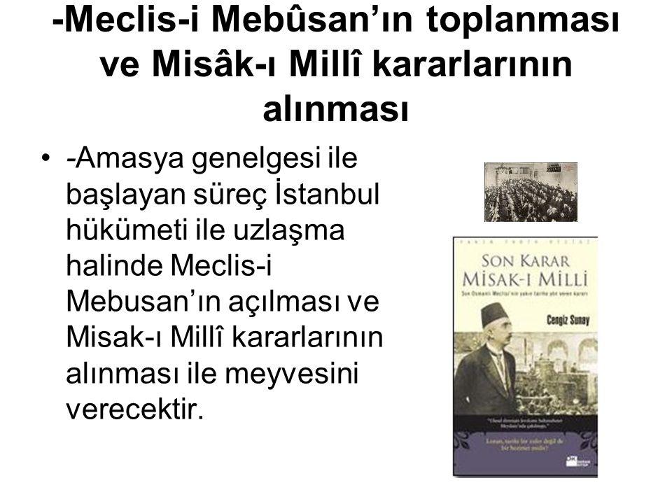 -Meclis-i Mebûsan'ın toplanması ve Misâk-ı Millî kararlarının alınması
