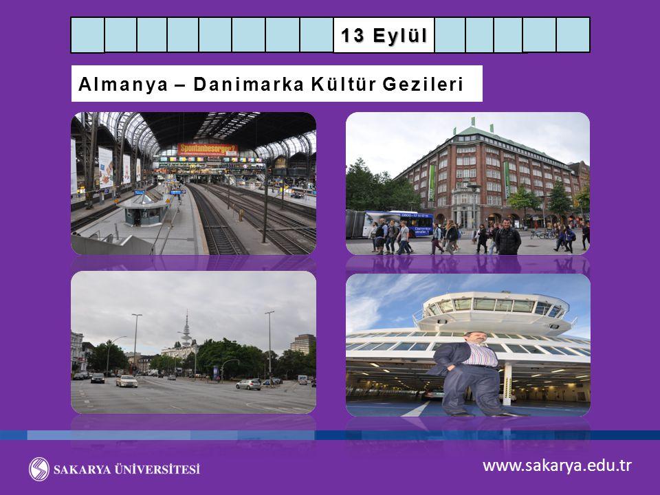 13 Eylül Almanya – Danimarka Kültür Gezileri www.sakarya.edu.tr
