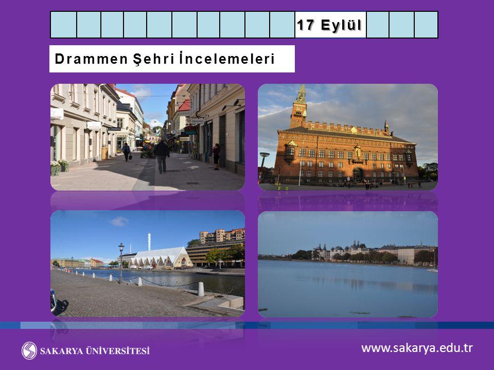 17 Eylül Drammen Şehri İncelemeleri www.sakarya.edu.tr