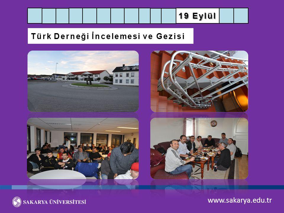 19 Eylül Türk Derneği İncelemesi ve Gezisi www.sakarya.edu.tr