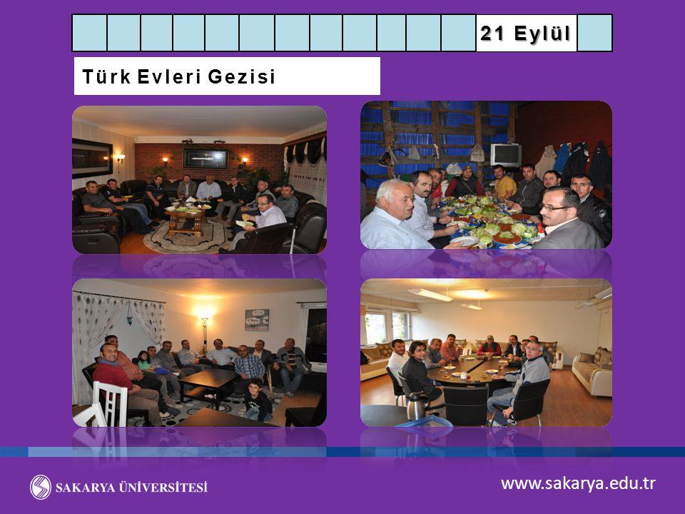 21 Eylül Türk Evleri Gezisi www.sakarya.edu.tr