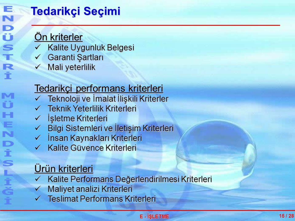 Tedarikçi Seçimi Ön kriterler Tedarikçi performans kriterleri