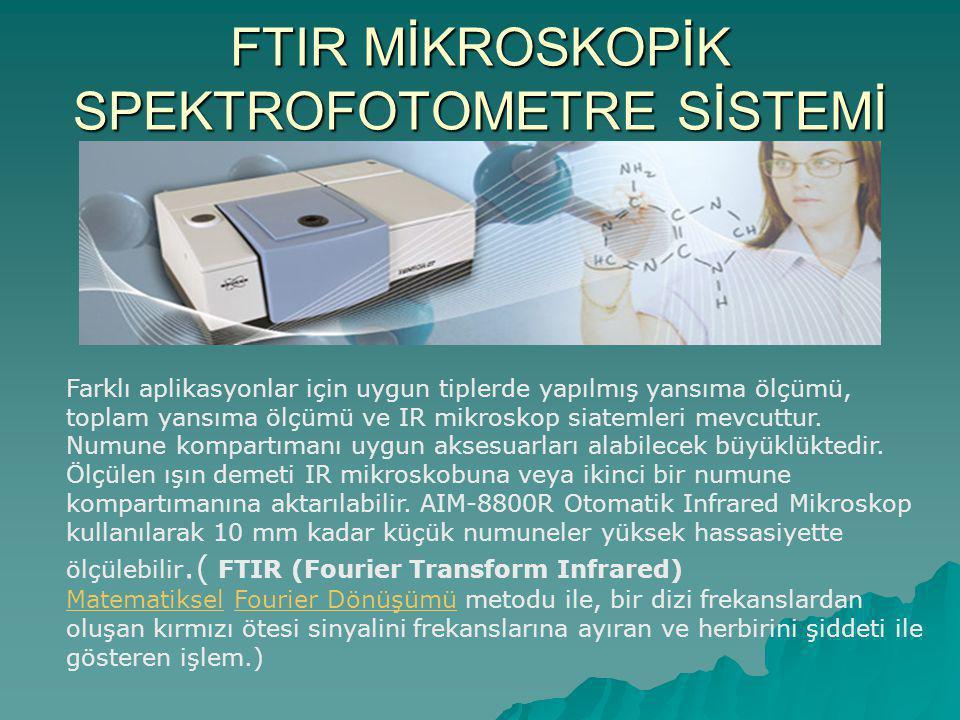 FTIR MİKROSKOPİK SPEKTROFOTOMETRE SİSTEMİ